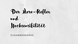 Moro-Reflex und Hochsensibilität